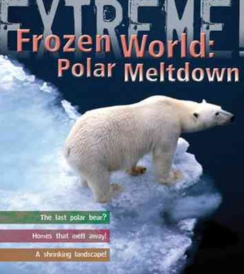 Extreme Science: Polar Meltdown