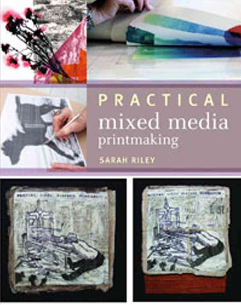 Practical Mixed-Media Printmaking Techniques