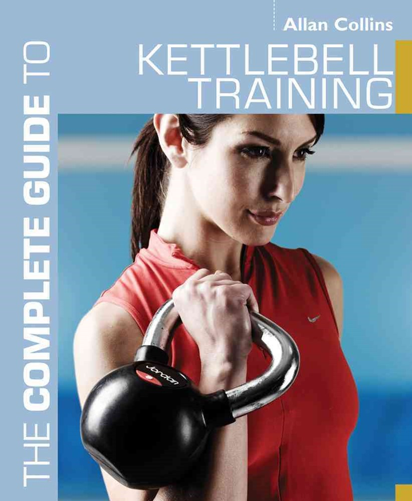 Complete Guide to Kettlebell Training