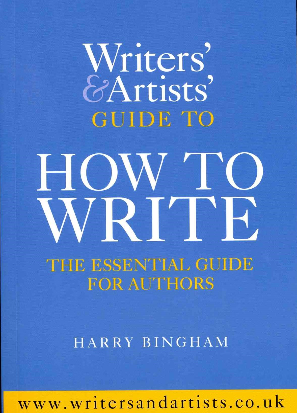 Writers and Artists Guide to How to Write