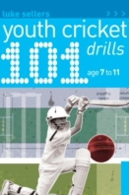 101 Youth Cricket Drills Age 7-11
