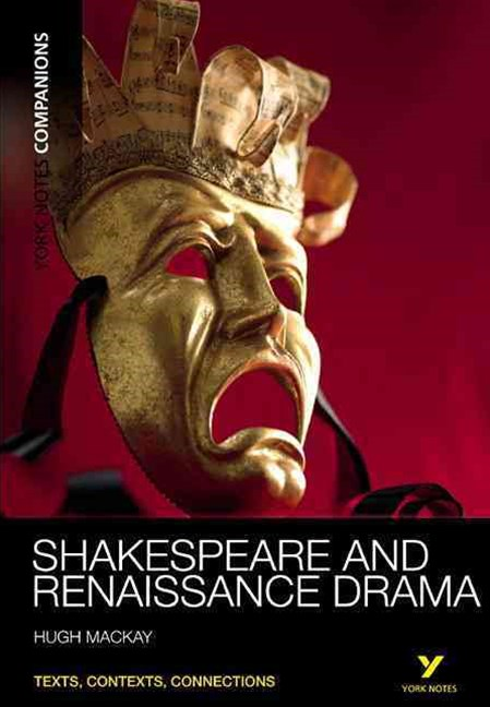York Notes Companions: Shakespeare and Renaissance Drama