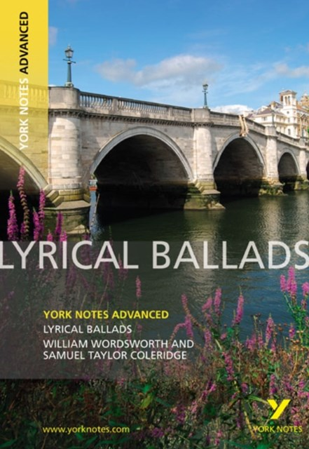 Lyrical Ballads: York Notes Advanced