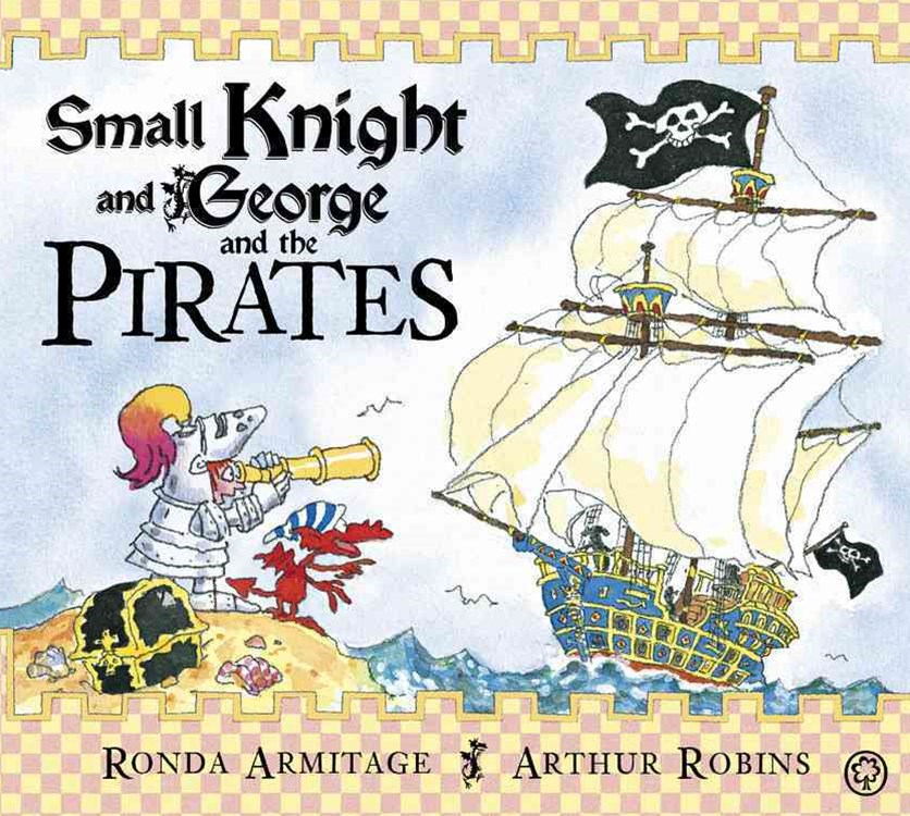 Small Knight and George: Small Knight and George and the Pirates