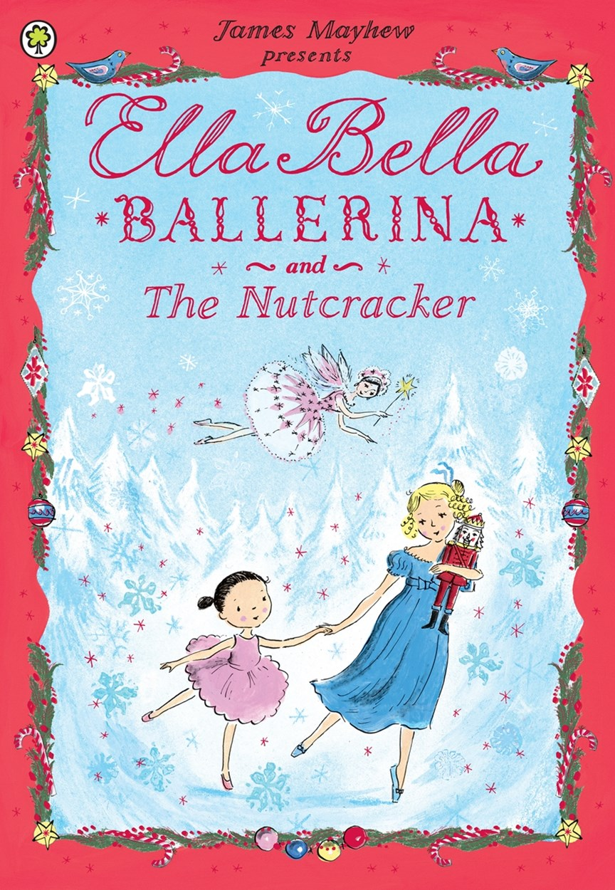Ella Bella Ballerina: Ella Bella Ballerina and the Nutcracker