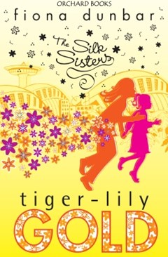 Dymocks silk sisters tiger lily gold by fiona dunbar silk sisters tiger lily gold fandeluxe Gallery