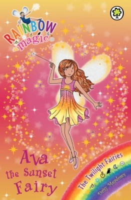 Rainbow Magic: The Twilight Fairies: 92: Ava the Sunset Fairy