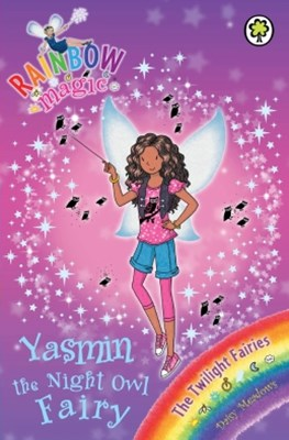 Rainbow Magic: The Twilight Fairies: 96: Yasmin the Night Owl Fairy