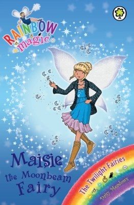 Rainbow Magic: The Twilight Fairies: 97: Maisie the Moonbeam Fairy