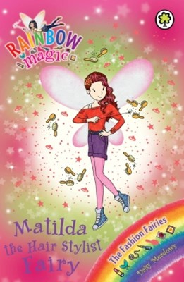 Rainbow Magic: The Fashion Fairies: 124: Matilda the Hair Stylist Fairy