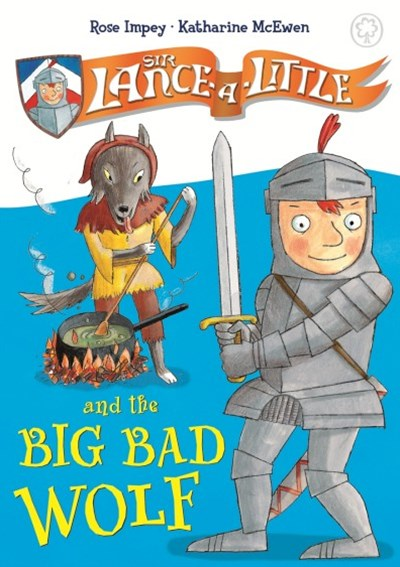 Sir Lance-a-Little and the Big Bad Wolf