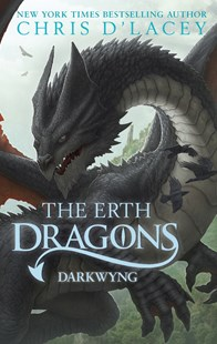 Darkwyng (The Erth Dragons Book 2) by Chris d'Lacey (9781408332511) - PaperBack - Children's Fiction Teenage (11-13)