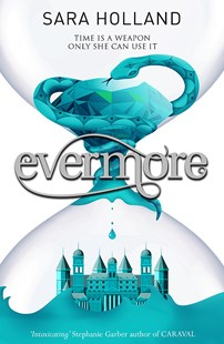 Everless: Evermore by Sara Holland (9781408359525) - PaperBack - Children's Fiction Teenage (11-13)