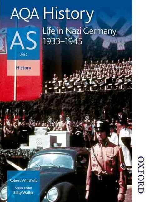 AQA History AS Unit 2: Life in Nazi Germany, 1933-1945
