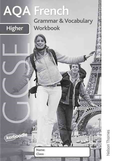 AQA GCSE French Higher Grammar and Vocabulary Workbook