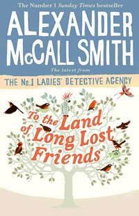 To the Land of Long Lost Friends by Alexander McCall Smith (9781408711118) - PaperBack - Modern & Contemporary Fiction General Fiction