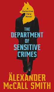 The Department of Sensitive Crimes by Alexander McCall Smith (9781408711255) - PaperBack - Modern & Contemporary Fiction General Fiction