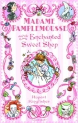 Madame Pamplemousse and the Enchanted Sweet Shop