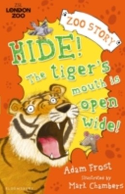 Hide! The Tiger s Mouth is Open Wide!