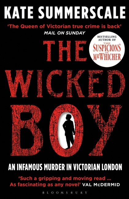 Wicked Boy: The Mystery of a Victorian Child Murderer