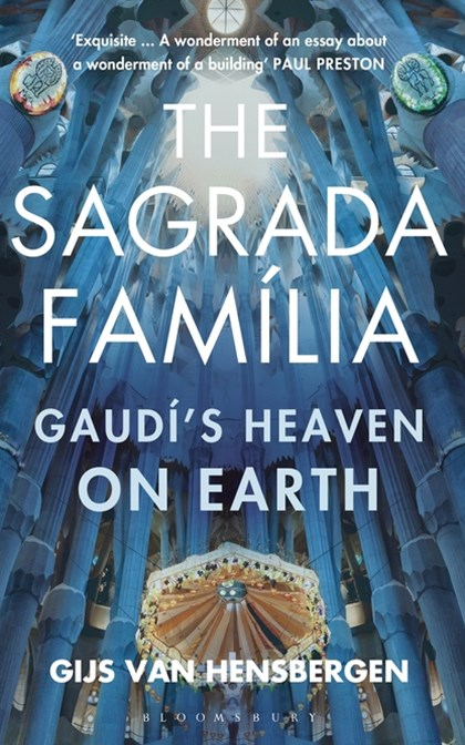 Sagrada Familia: Gaudi's Heaven on Earth