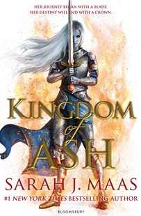 Kingdom of Ash (Book 7, Throne of Glass) by Sarah J. Maas (9781408872918) - PaperBack - Children's Fiction Teenage (11-13)