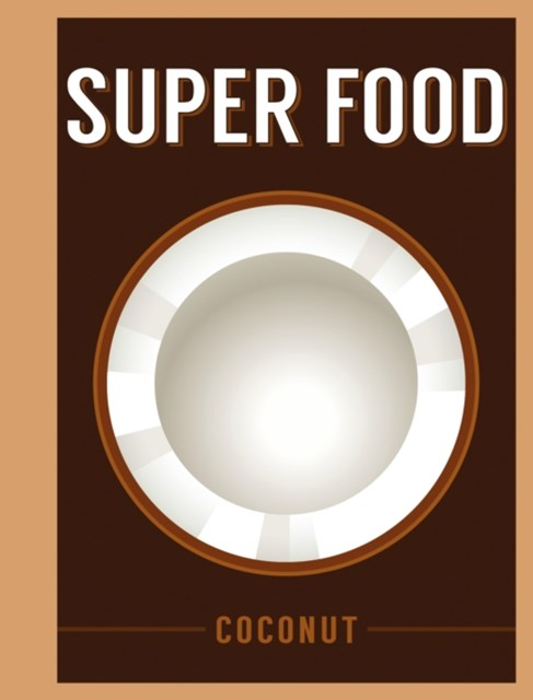 Super Food: Coconut