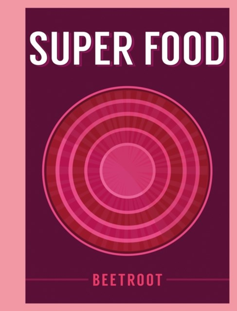 Super Food: Beetroot