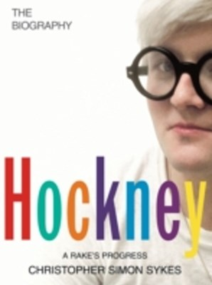Hockney: The Biography Volume 1