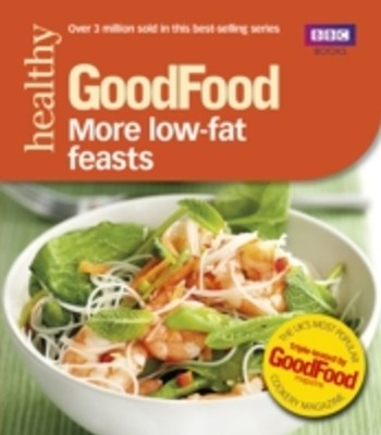 Good Food: More Low-fat Feasts