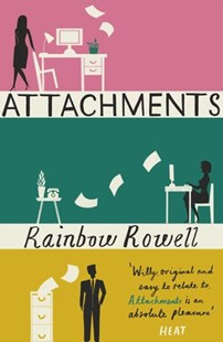 Attachments by Rainbow Rowell (9781409120537) - PaperBack - Modern & Contemporary Fiction General Fiction