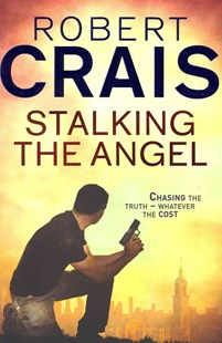 Stalking The Angel by Robert Crais (9781409136538) - PaperBack - Crime Mystery & Thriller