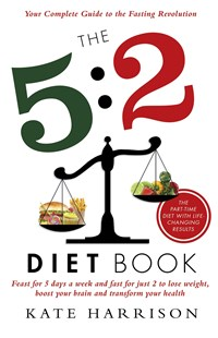 The 5:2 Diet Book by Kate Harrison (9781409146698) - PaperBack - Health & Wellbeing Diet & Nutrition