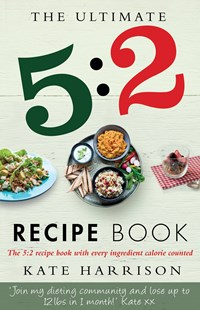 The Ultimate 5:2 Diet Recipe Book by Kate Harrison (9781409147992) - PaperBack - Cooking Cooking Reference
