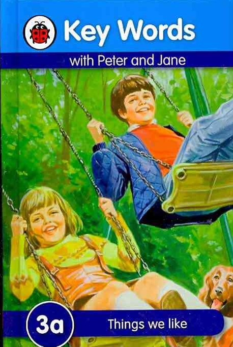 Ladybird Key Words with Peter and Jane: 3A: Things We Like