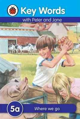 Ladybird Key Words With Peter And Jane: 5A: Where We Go