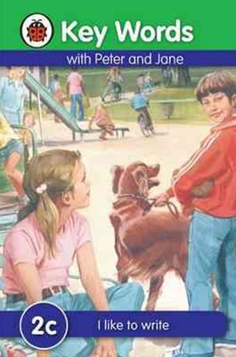 Ladybird Key Words With Peter And Jane: 2C: I Like To Write