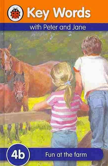 Ladybird Key Words with Peter and Jane: 4B: Fun at the Farm