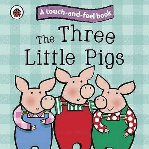 Ladybird Touch and Feel: The Three Little Pigs