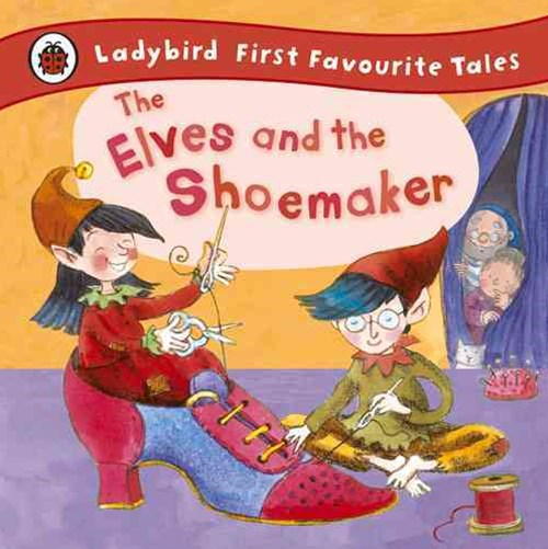 Ladybird First Favourite Tales: The Elves and the Shoemaker
