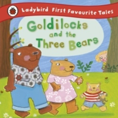(ebook) Goldilocks and the Three Bears: Ladybird First Favourite Tales