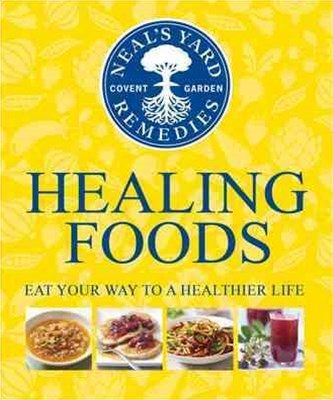 Healing Foods: Neal's Yard Remedies