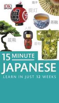 15 Minute Japanese: Learn In Just 12 Weeks: Book
