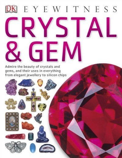 Dk Eyewitness: Crystal And Gem