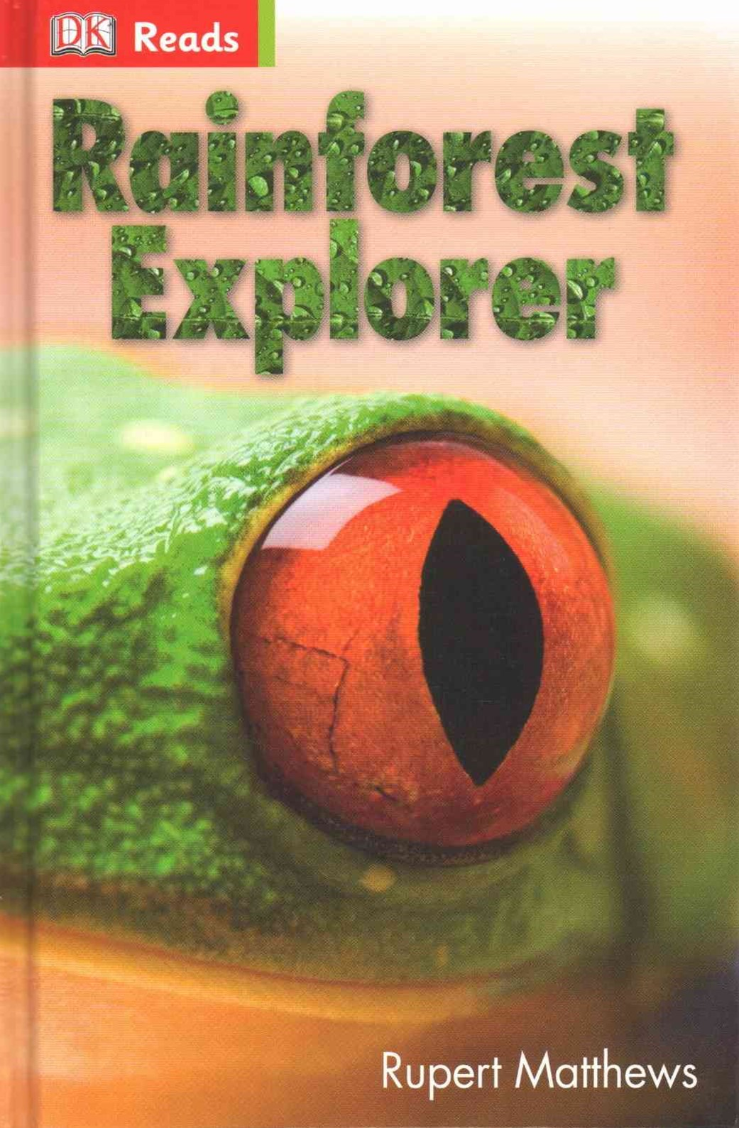 Dk Reads: Starting To Read Alone: Rainforest Explorer