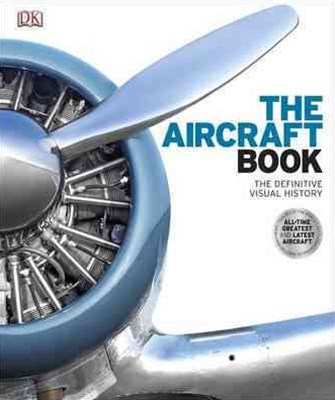 The Aircraft Book: The Definitive Visual History