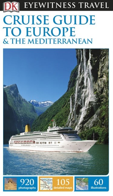 Cruise Guide To Europe And The Mediterranean: Eyewitness Travel Guide