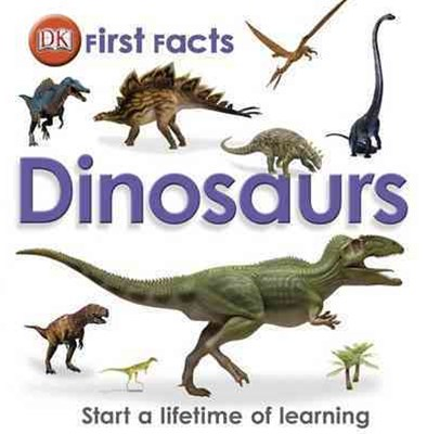Dinosaurs: First Facts