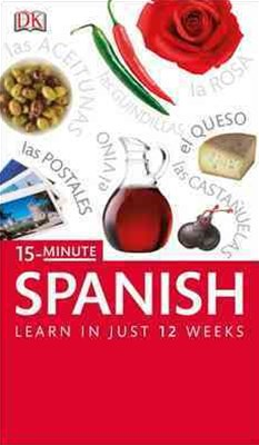 15 Minute Spanish: Learn In Just 12 Weeks: Book