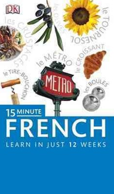 15 Minute French: Learn In Just 12 Weeks: Book